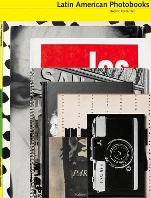 The Latin American Photobook (Hardback)