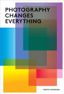 Photography Changes Everything (Paperback)