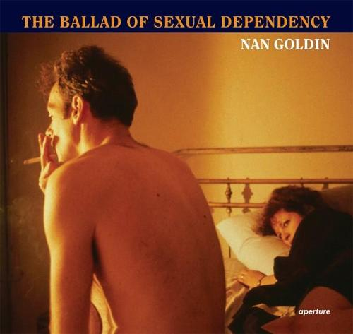 Nan Goldin: The Ballad of Sexual Dependency (Hardback)