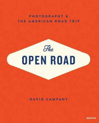 The Open Road: Photography & the American Road Trip (Hardback)