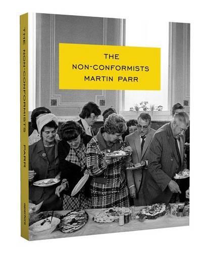 Martin Parr: The Non-Conformists (Hardback)