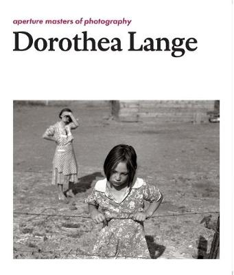 Dorothea Lange: Aperture Masters of Photography - Masters of Photography (Hardback)