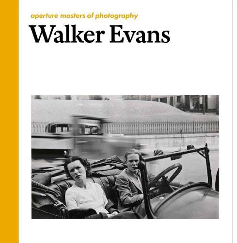 Aperture Masters of Photography: Walker Evans (Hardback)