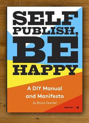 Self Publish, Be Happy (Paperback)