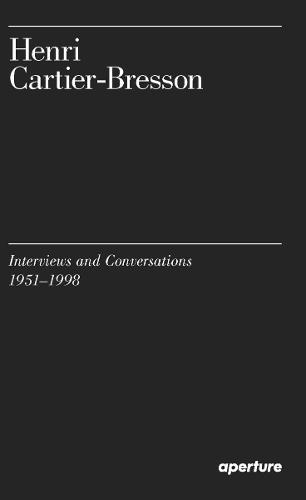 Henri Cartier-Bresson: Interviews and Conversations, 1951-1998 (Paperback)