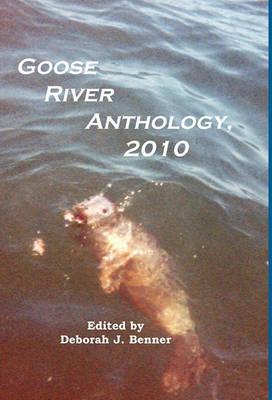 Goose River Anthology, 2010 (Hardback)