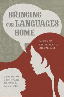Bringing Our Languages Home: Language Revitalization for Families (Paperback)