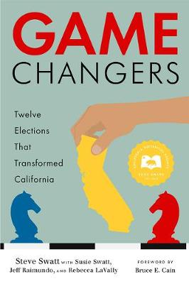 Game Changers: Twelve Elections That Transformed California (Paperback)