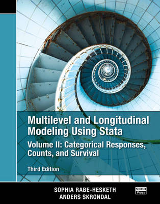 Multilevel and Longitudinal Modeling Using Stata, Volume II: Categorical Responses, Counts, and Survival, Third Edition (Paperback)