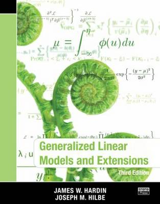 Generalized Linear Models and Extensions, Third Edition (Paperback)