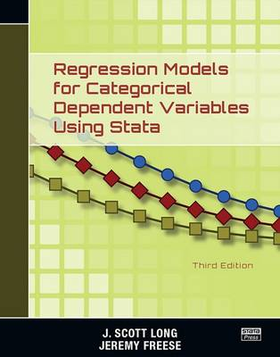 Regression Models for Categorical Dependent Variables Using Stata, Third Edition (Paperback)