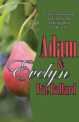 Adam & Evelyn: Evelyn Never Knew That Ministers Were Allowed to Be Sexy (Paperback)