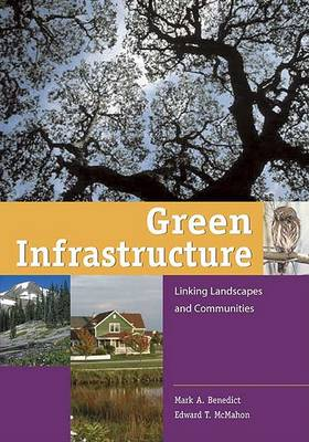 Green Infrastructure: Linking Landscapes and Communities (Hardback)