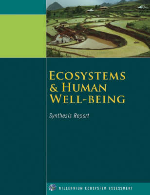 Ecosystems and Human Well-Being: Synthesis: Synthesis Report (Paperback)