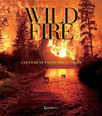The Wildfire Reader: A Century of Failed Forest Policy (Paperback)