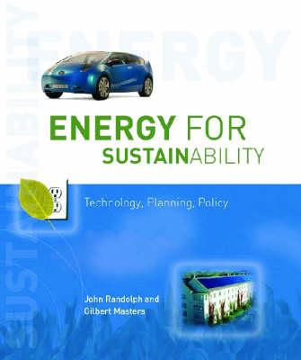 Energy for Sustainability: Technology, Planning, Policy (Hardback)