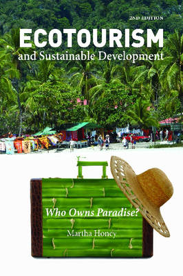 Ecotourism and Sustainable Development, Second Edition: Who Owns Paradise? (Paperback)