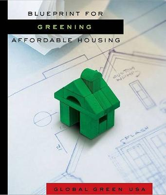 Blueprint for Greening Affordable Housing (Hardback)