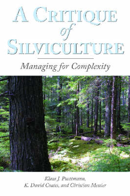 A Critique of Silviculture: Managing for Complexity (Paperback)