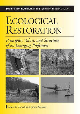 Ecological Restoration: Principles, Values, and Structure of an Emerging Profession (Hardback)