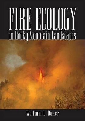 Fire Ecology in Rocky Mountain Landscapes (Hardback)