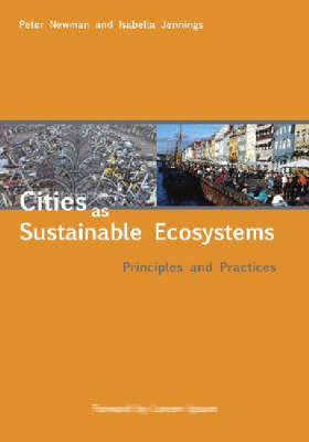 Cities as Sustainable Ecosystems: Principles and Practices (Paperback)