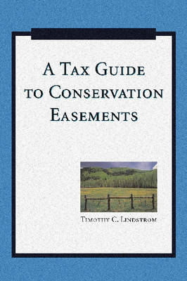 A Tax Guide to Conservation Easements (Paperback)