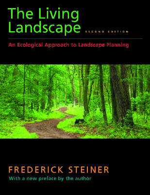 The Living Landscape, Second Edition: An Ecological Approach to Landscape Planning (Paperback)