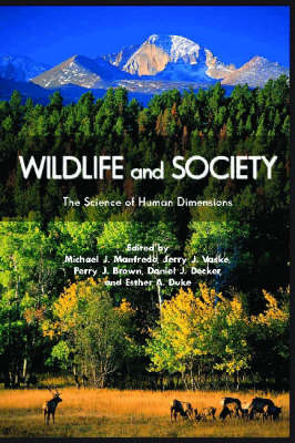 Wildlife and Society: The Science of Human Dimensions (Hardback)