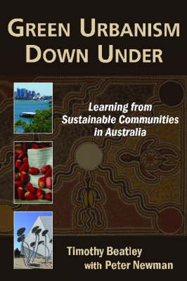 Green Urbanism Down Under: Learning from Sustainable Communities in Australia (Hardback)