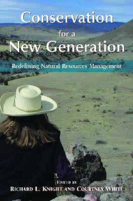 Conservation for a New Generation: Redefining Natural Resources Management (Hardback)