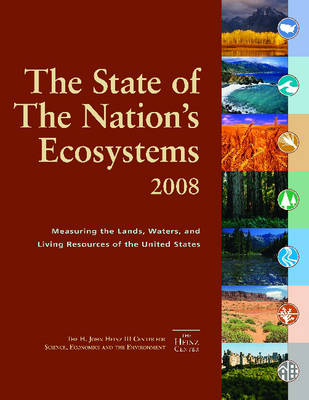 The State of the Nation's Ecosystems 2008: Measuring the Land, Waters, and Living Resources of The United States (Paperback)