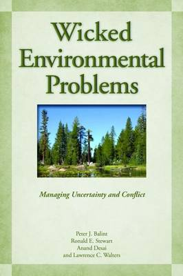 Wicked Environmental Problems: Managing Uncertainty and Conflict (Hardback)
