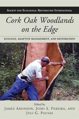 Cork Oak Woodlands on the Edge: Ecology, Adaptive Management, and Restoration (Paperback)