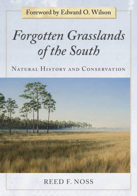 Forgotten Grasslands of the South: Natural History and Conservation (Hardback)