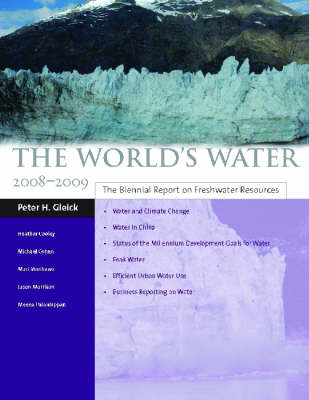 The World's Water 2008-2009: The Biennial Report on Freshwater Resources (Hardback)