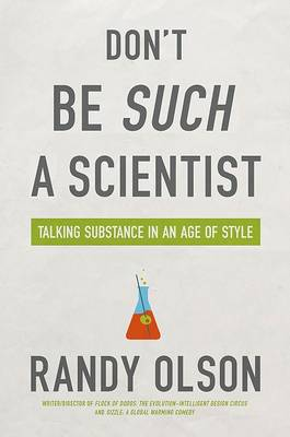 Don't Be Such a Scientist: Talking Substance in an Age of Style (Paperback)
