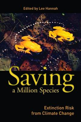 Saving a Million Species: Extinction Risk from Climate Change (Hardback)