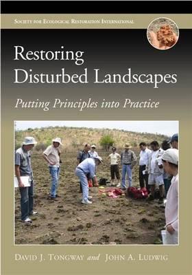 Restoring Disturbed Landscapes: Putting Principles into Practice (Hardback)