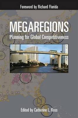 Megaregions: Planning for Global Competitiveness (Hardback)