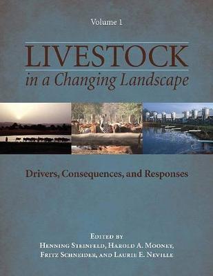 Livestock in a Changing Landscape: Livestock in a Changing Landscape, Volume 1 Drivers, Consequences, and Responses v. 1 (Hardback)