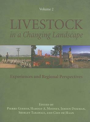 Livestock in a Changing Landscape: Livestock in a Changing Landscape, Volume 2 Experiences and Regional Perspectives v. 2 (Hardback)
