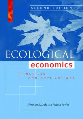 Ecological Economics, Second Edition: Principles and Applications (Hardback)