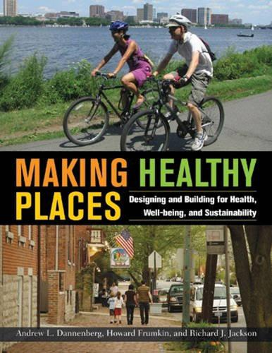 Making Healthy Places: Designing and Building for Health, Well-being, and Sustainability (Paperback)