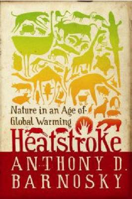 Heatstroke: Nature in an Age of Global Warming (Paperback)