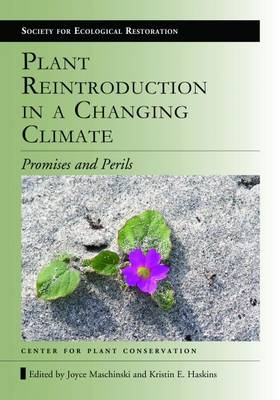 Plant Reintroduction in a Changing Climate: Promises and Perils - The Science (Paperback)