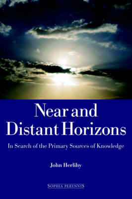 Near and Distant Horizons: In Search of the Primary Sources of Knowledge (Paperback)
