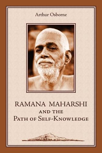 Ramana Maharshi and the Path of Self-Knowledge: A Biography (Paperback)