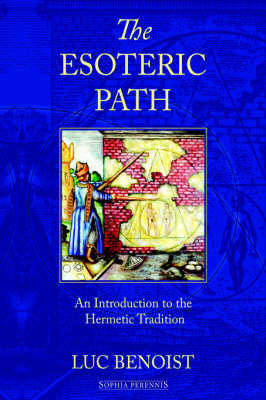 The Esoteric Path: An Introduction to the Hermetic Tradition (Hardback)