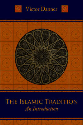 The Islamic Tradition: An Introduction (Hardback)